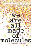We Are All Made of Molecules   2015 9780553496864 Front Cover