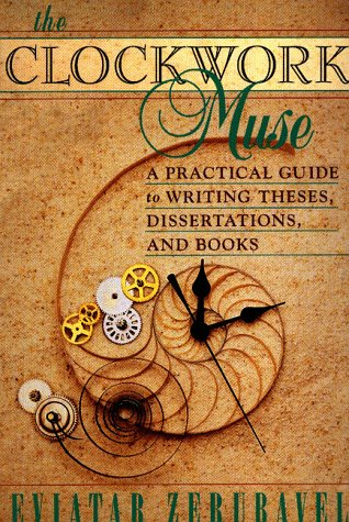 Clockwork Muse A Practical Guide to Writing Theses, Dissertations, and Books  1999 edition cover