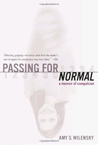 Passing for Normal A Memoir of Compulsion N/A edition cover