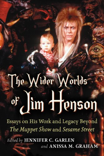 The Wider Worlds of Jim Henson: Essays on His Work and Legacy Beyond the Muppet Show and Sesame Street  2013 9780786469864 Front Cover
