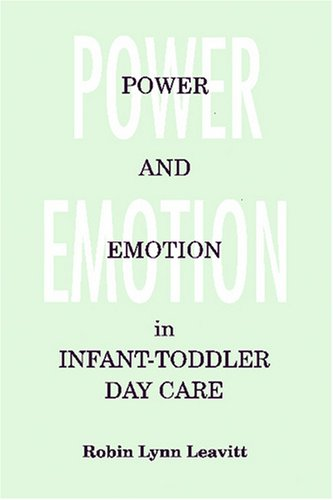 Power and Emotion in Infant-Toddler Day Care  N/A edition cover