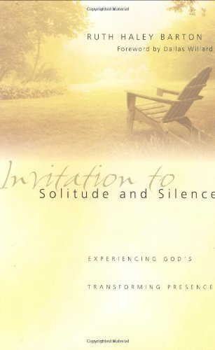 Invitation to Solitude and Silence : Experiencing God's Transforming Presence  2004 edition cover