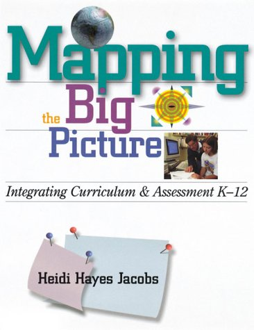 Mapping the Big Picture Integrating Curriculum and Assessment K-12  1997 edition cover
