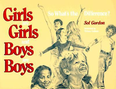 Girls Are Girls, and Boys Are Boys So What's the Difference? N/A 9780879756864 Front Cover