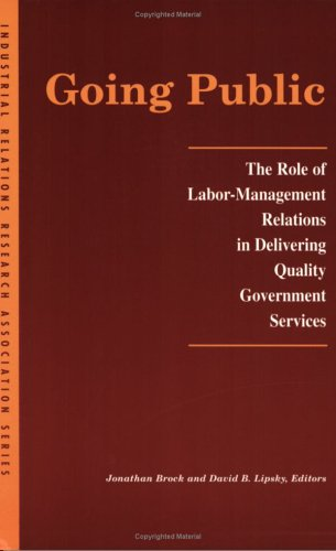 Going Public The Role of Labor-Management Relations in Delivering Quality Government Services  2003 edition cover