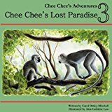 Chee Chee's Lost Paradise: Chee Chee's Adventures Book 3  0 edition cover