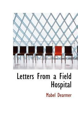 Letters from a Field Hospital  N/A 9781115282864 Front Cover