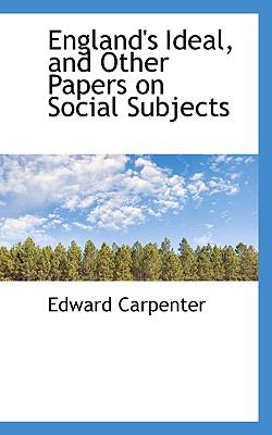 England's Ideal, and Other Papers on Social Subjects  N/A 9781116748864 Front Cover