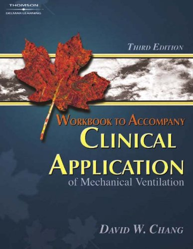 Clinical Application of Mechanical Ventilation  3rd 2006 (Workbook) 9781401884864 Front Cover