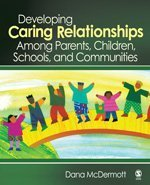 Developing Caring Relationships among Parents, Children, Schools, and Communities   2008 edition cover