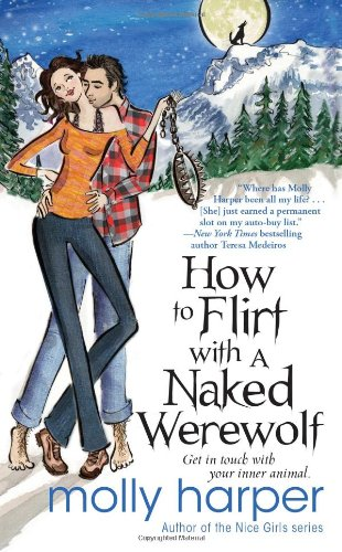 How to Flirt with a Naked Werewolf  N/A edition cover
