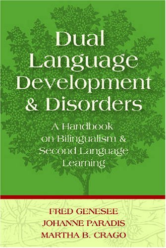 Dual Language Development and Disorders A Handbook on Bilingualism and Second Language Learning  2004 edition cover