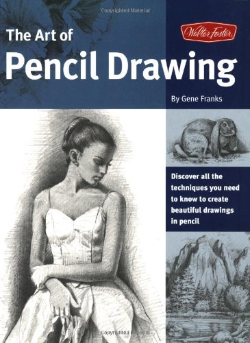 Art of Pencil Drawing Learn How to Draw Realistic Subjects with Pencil  1991 9781560101864 Front Cover