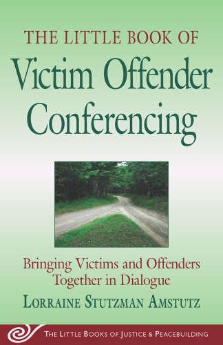 Little Book of Victim Offender Conferencing Bringing Victims and Offenders Together in Dialogue N/A edition cover