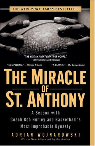 Miracle of St. Anthony A Season with Coach Bob Hurley and Basketball's Most Improbable Dynasty  2006 edition cover