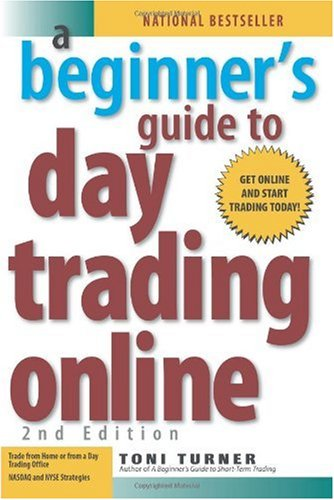 Beginner's Guide to Day Trading Online  2nd 2007 (Revised) 9781593376864 Front Cover