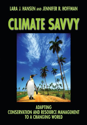 Climate Savvy Adapting Conservation and Resource Management to a Changing World  2010 edition cover