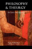 Philosophy and Theurgy in Late Antiquity.:   2010 edition cover