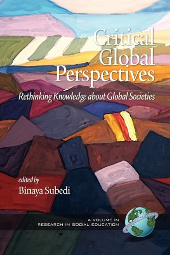 Critical Global Perspectives Rethinking Knowledge about Global Societies  2010 9781607523864 Front Cover