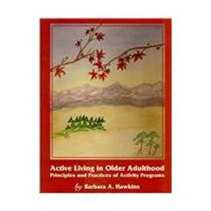 Active Living in Older Adulthood: Principles and Practices of Activity Programs  2009 edition cover