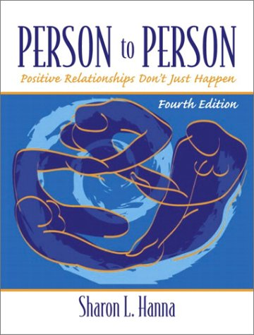 Person to Person Positive Relationships Don't Just Happen 4th 2003 9780130995865 Front Cover