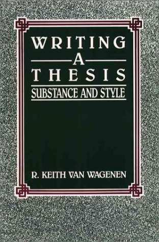 Writing a Thesis Substance and Style  1991 9780139710865 Front Cover