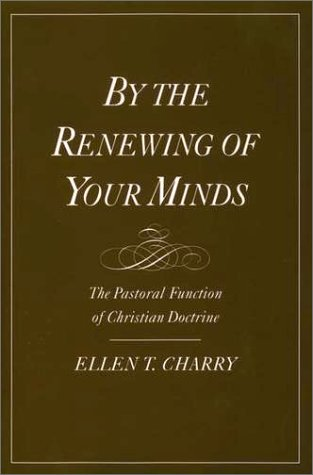 By the Renewing of Your Minds The Pastoral Function of Christian Doctrine  1997 edition cover
