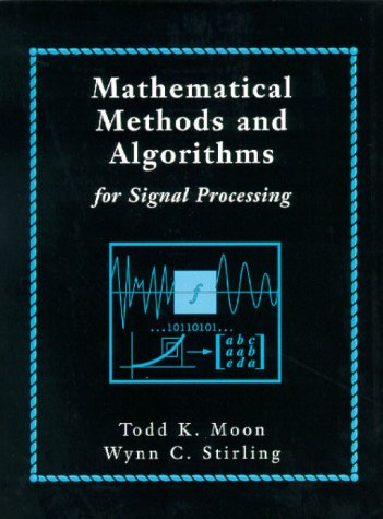 Mathematical Methods and Algorithms for Signal Processing   2000 edition cover