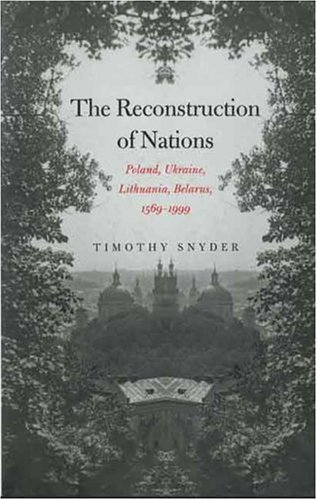 Reconstruction of Nations Poland, Ukraine, Lithuania, Belarus, 1569-1999  2004 edition cover