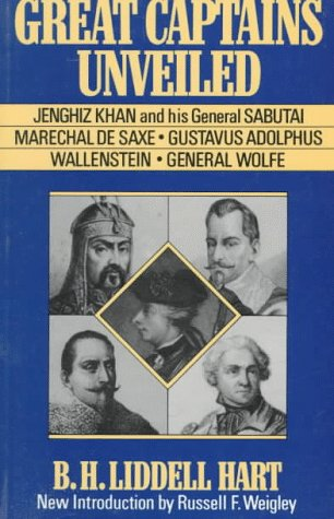 Great Captains Unveiled Jenghiz Kahn and His General Sabutai, Marechal de Saxe, Gustavus Adolphus, Wallenstein and General Wolfe Reprint  9780306806865 Front Cover
