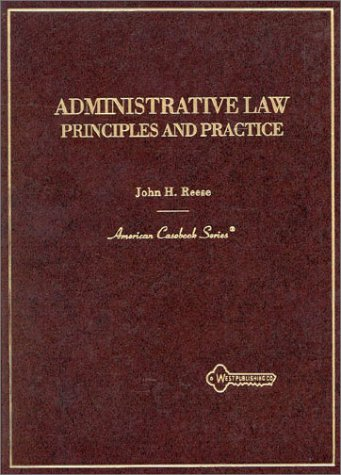 Administrative Law : Principles and Practice 1st 1995 9780314049865 Front Cover