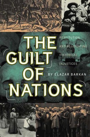 Guilt of Nations Restitution and Negotiating Historical Injustices  2000 edition cover