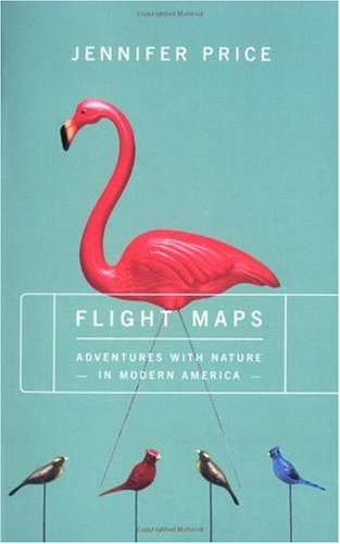 Flight Maps Adventures with Nature in Modern America  2000 edition cover