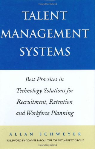 Talent Management Systems Best Practices in Technology Solutions for Recruitment, Retention and Workforce Planning  2004 9780470833865 Front Cover