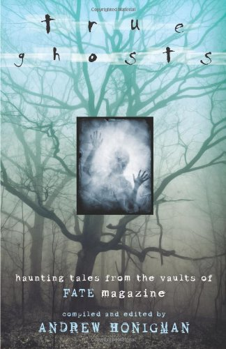 True Ghosts Haunting Tales from the Vaults of FATE Magazine  2009 edition cover