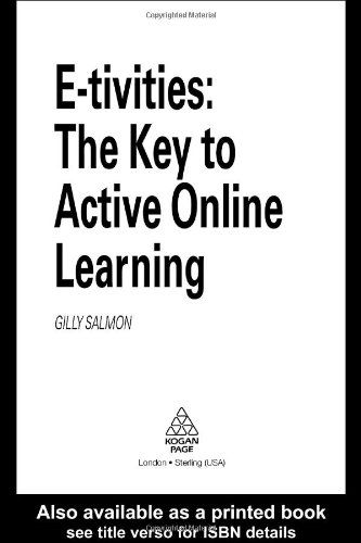 E-Tivities The Key to Active Online Learning  2002 9780749436865 Front Cover
