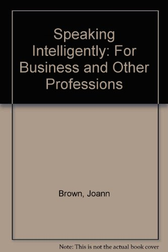 Speaking Intelligently For Business and Other Professions Revised 9780757509865 Front Cover