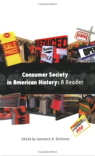 Consumer Society in American History A Reader  1999 edition cover