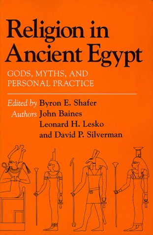 Religion in Ancient Egypt Gods, Myths, and Personal Practice N/A edition cover
