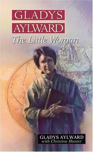 Gladys Aylward The Little Woman N/A edition cover