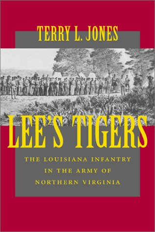 Lee's Tigers The Louisiana Infantry in the Army of Northern Virginia  2002 edition cover