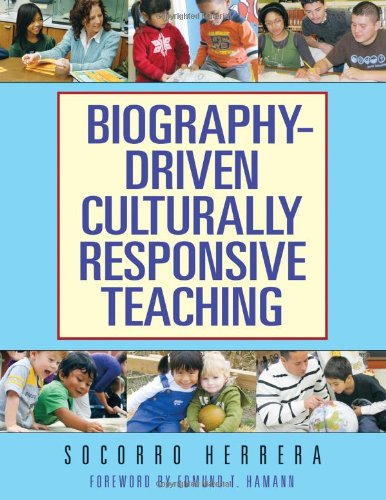 Biography-Driven Culturally Responsive Teaching   2010 edition cover