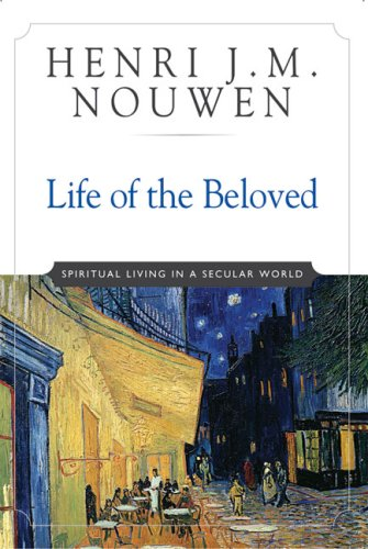Life of the Beloved Spiritual Living in a Secular World N/A 9780824519865 Front Cover