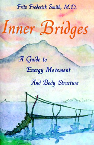 Inner Bridges : A Guide to Energy Movement and Body Structure  1986 edition cover