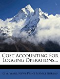 Cost Accounting for Logging Operations...  0 edition cover