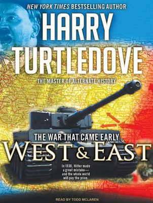 The War That Came Early: West and East: West and East  2010 9781400165865 Front Cover