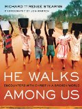 He Walks among Us Encounters with Christ in a Broken World  2013 edition cover