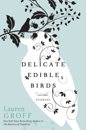 Delicate Edible Birds and Other Stories   2009 edition cover