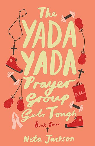 The Yada Yada Prayer Group Gets Tough:   2014 9781401689865 Front Cover