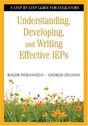 Understanding, Developing, and Writing Effective IEPs A Step-by-Step Guide for Educators  2007 edition cover